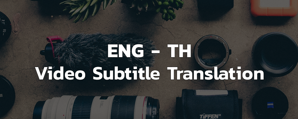 English to Thai video subtitle translation